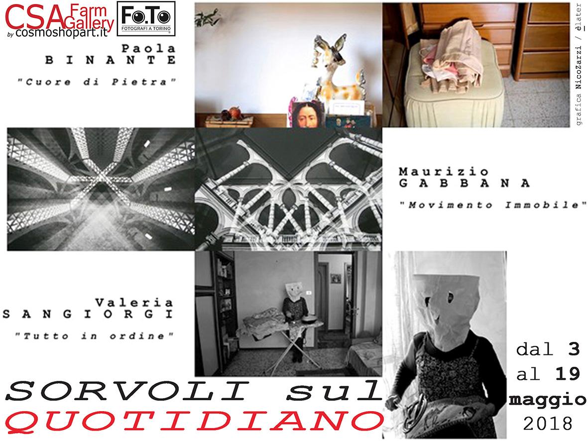 'Sorvoli sul quotidiano' - Paola Binante, Maurizio Gabbana, Valeria Sangiorgi - dal 3 al 19 maggio 2018 - CSA Farm Gallery � aut./CSA/FoTo - grafica NicoZarzi/�later