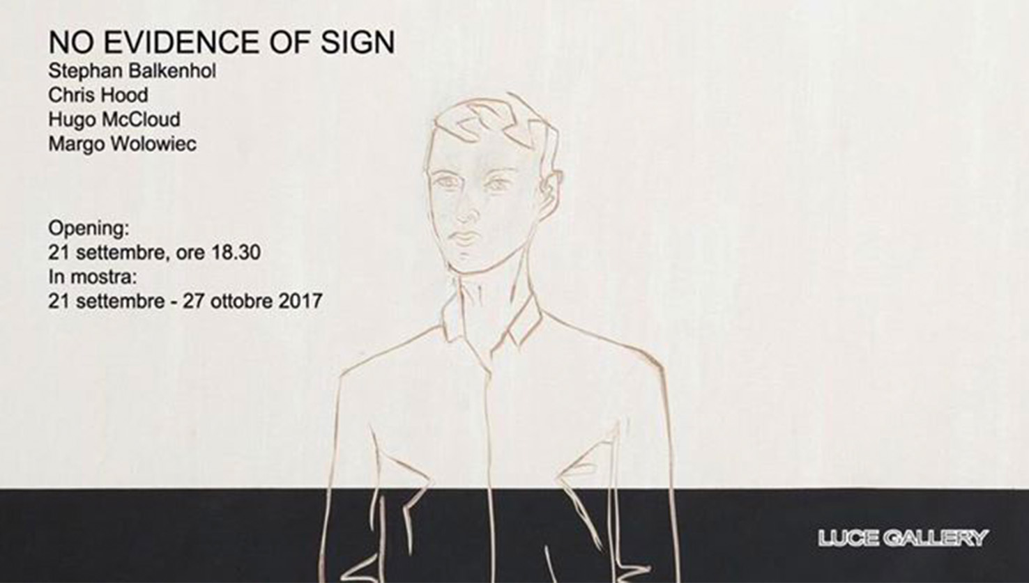 'No Evidence of Signs', Luce Gallery, Torino, 21/09-27/10/2017