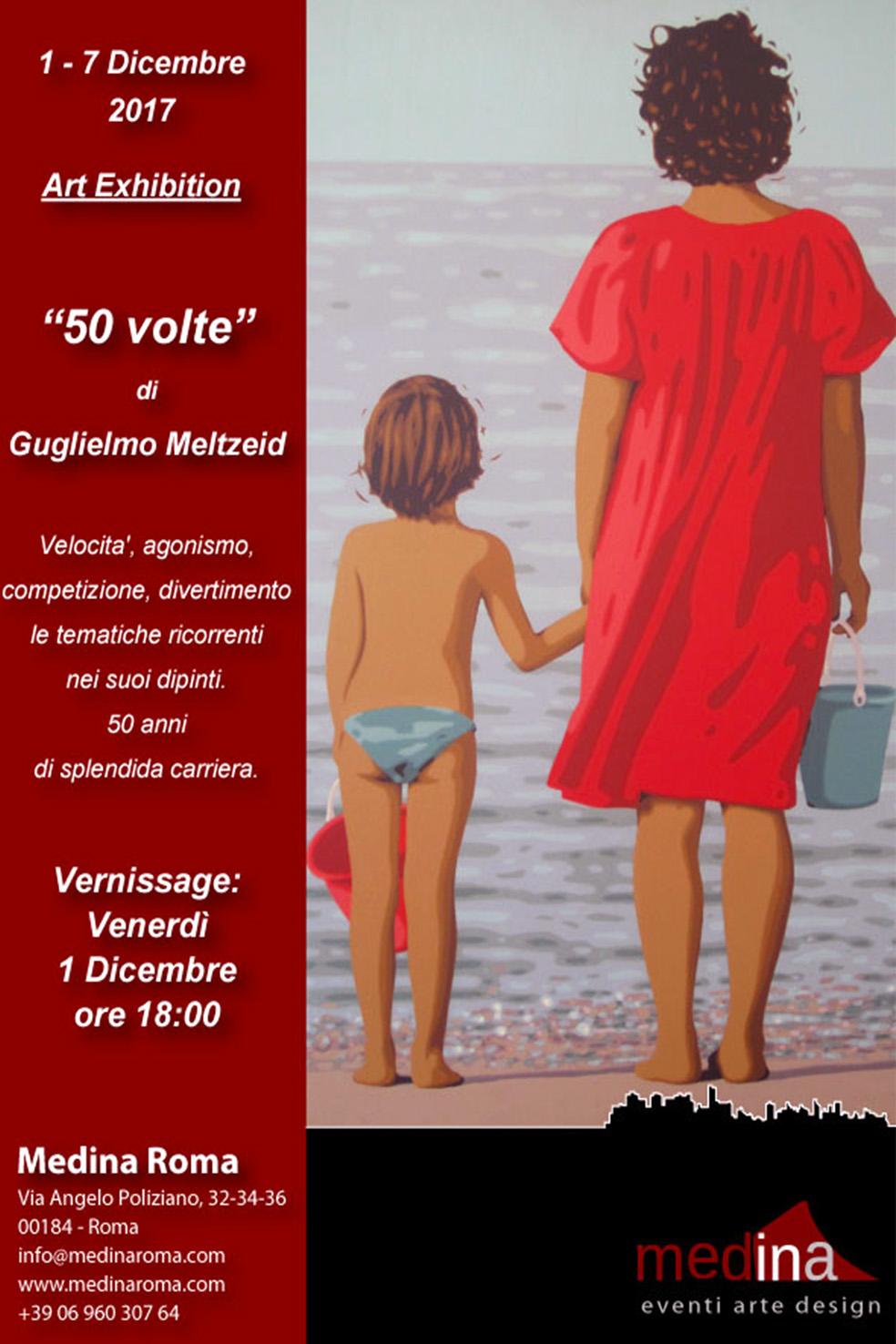 '50 volte' di Guglielmo Meltzeid, Medina, Roma, 1-7/12/2017